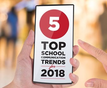 Read 5 Top School Communications Trends for 2018