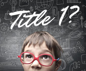 Read Tips on How to Use Title I to Fund School Communications